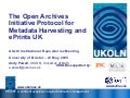 The Open Archives Initiative Protocol for Metadata Harvesting and ePrints UK