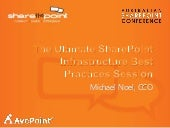 AUSPC 2013 - Ultimate SharePoint Infrastructure Best Practices Session