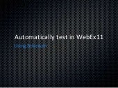 Automatically test in WebEx11