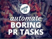 How to Automate Boring PR Tasks