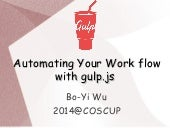 Automating your workflow with Gulp.js