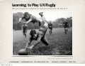 Learning to Play UX Rugby