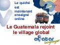 Le Guatemala rejoint le village global - Le quiché est maintenant enseigné online