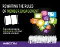 Rewriting The Rules of Member Engagement - 5 Ways Associations Can Leverage Social CRM to Drive Interaction & Relevance