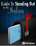 Guide To Standing Out In The Email Inbox!