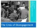 The Crisis of Disengagement