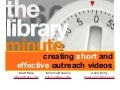 The Library Minute: Creating Short and Effective Outreach Videos