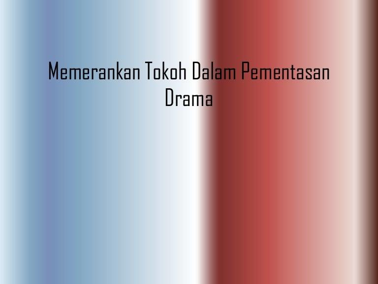 indonesia-kd6-2memerankantokohpementasandrama-121126200701-phpapp02