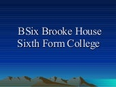 B Six Brooke House Sixth Form College