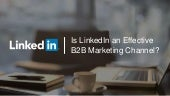 Is LinkedIn An Effective B2B Marketing Channel? B2B Leader and Challenge Brands Reveal Positive Results [STUDY]