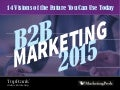 B2B Marketing in 2015  - 14 Visions of the Future You Can Use Today