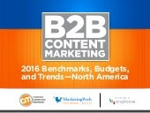 B2B Content Marketing - 2016 Benchmarks, Budgets and Trends - North America