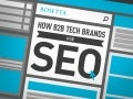 How B2B Tech Brands Use SEO