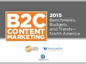 B2C Content Marketing 2015 Benchmarks, Budgets and Trends - North America by Content Marketing Institute and MarketingProfs sponsored by Enveritas Group