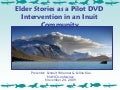 Elder Stories as a Pilot DVD Intervention in an Inuit Community