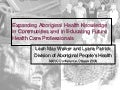 Expanding Aboriginal Health Knowledge in Communities and in Educating Future Health Care Professionals