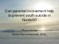 Can parental involvement help to prevent youth suicide in Nunavik?