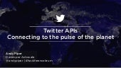 Connecting to the pulse of the planet with Twitter APIs