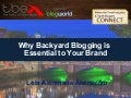Why Backyard Blogging is Essential to Your Brand