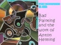 'Bad' Painting and the work of Anton Henning
