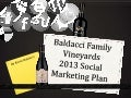 Baldacci Family Vineyards 2013 Social Marketing Plan