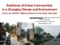 Resilience of Urban Communities in a Changing Climate and Environment-Focus on Water-Related Issues in Central Vietnam
