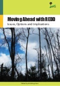 Moving ahead with REDD: issues, options and implications