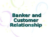 Banker And Customer Realationship5