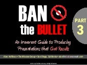 Ban the Bullet 3: Improving Your Po...