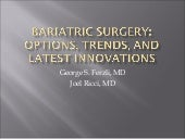Bariatric Surgery: Options, Trends,...