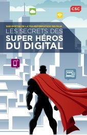 Baromètre de la transformation digitale - Les secrets des Super Héros du Digital - CSC 2015