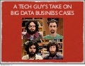 a Tech guy's take on Big Data business cases (@pavlobaron)