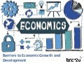 Barriers to Economic Growth and Development