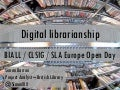 Digital librarianship - BIALL/CLSIG/SLA Europe Open Day