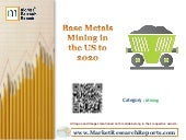 Base Metals Mining in the US to 2020
