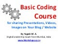 Basic Coding Course for sharing Presentations, Videos, Images on Your Blog / Website