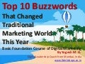Top 10 Buzzwords that changed traditional marketing world this year  - Basic Foundation Course on Digital Marketing
