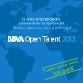 BBVA Open Talent 2013. Hasta 100.00...
