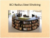BCI Radius Steel Shelving Pictures
