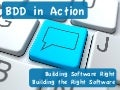 BDD in Action: Building Software Right and Building the Right Software