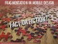 Fragmentation in mobile design: fact or fiction