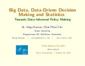 Big Data, Data-Driven Decision Making and Statistics Towards Data-Informed Policy Making