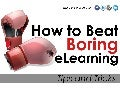 Beating Boring elearning
