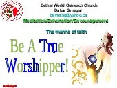 Be a true worshipper!