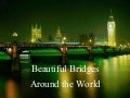 Beautiful Bridges Around the World