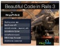 Rails 3 Beautiful Code