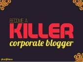 How to Become a Killer Corporate Blogger