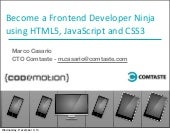 Become a Frontend Developer Ninja using HTML5, JavaScript and CSS3 - Marco Casario - Codemotion Milan 2014