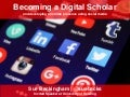 Becoming a Digital Scholar using Social Media #UoRsocialmedia