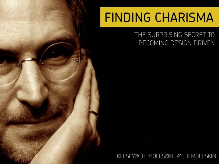 Finding Charisma: The Secrets To Becoming Design Oriented